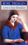 Rose Tremain - Lettre à soeur Bénédicte.