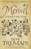 Rose Tremain - Merivel - A Man of his Time.