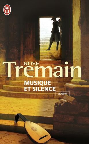 Rose Tremain - Musique et silence.