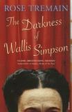Rose Tremain - The Darkness of Wallis Simpson.