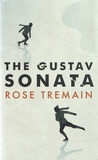 Rose Tremain - The Gustav Sonata.
