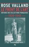 Rose Valland - Le front de l'art - Défense des collections françaises, 1939-1945.