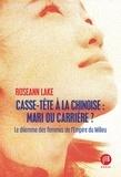 Roseann Lake - Casse-tête à la chinoise : mari ou carrière ? - Le dilemme des femmes de l'empire du Milieu.