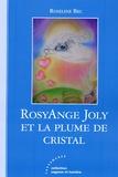 Roseline Bec - RosyAnge Joly et la plume de cristal.