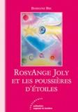 Roseline Bec - RosyAnge Joly et les poussières d'étoiles.