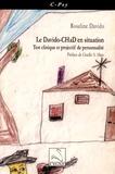 Roseline Davido - Le Davido-CHaD en situation - Test clinique et projectif de personnalité.