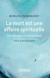 Roseline de Romanet - La mort est une affaire spirituelle - Une infirmière en soins palliatifs.