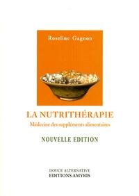 Roseline Gagnon - La nutrithérapie - Médecine des suppléments alimentaires.