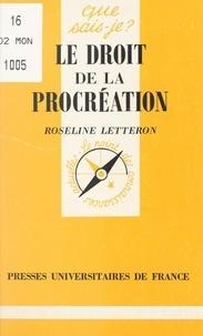 Roseline Letteron et Anne-Laure Angoulvent-Michel - Le droit de la procréation.