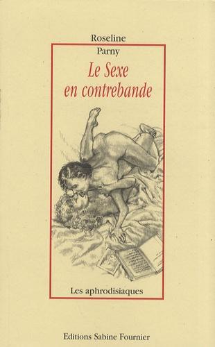 Roseline Parny - Le sexe en contrebande.