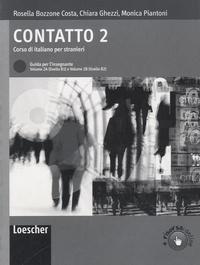 Rosella Bozzone Costa et Chiara Ghezzi - Contatto 2 - 2A+2B - Guida per l'insegnante.