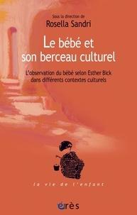 Le bébé et son berceau culturel - Lobservation du bébé selon Esther Bick dans différents contextes culturels.pdf