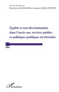 Roselyne Allemand - Egalité et non discrimination dans l'accès aux services publics et politiques publiques territoriales.