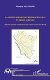 Roselyne Allemand - La gestion durable des ressources en eau en milieu agricole - Réflexions générales et applications dans le bassin versant de la Moselle.