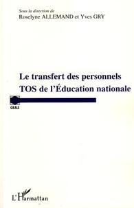 Roselyne Allemand et Yves Gry - Le transfert des personnels TOS de l'Education nationale.
