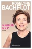 Roselyne Bachelot - La petite fille de la Ve - Souvenirs.
