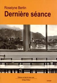 Roselyne Bertin - Dernière séance.