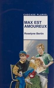 Roselyne Bertin - Max est amoureux.