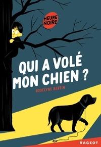 Roselyne Bertin - Qui a volé mon chien ?.