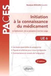 Roselyne Boulieu - Initiation à la connaissance du médicament UE6 - Le médicament : de sa conception à son bon usage.