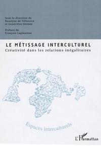 Roselyne de Villanova et Geneviève Vermès - Le métissage interculturel - Créativité dans les relations inégalitaires.