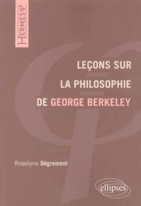 Roselyne Dégremont - Leçons sur la philosophie de George Berkeley.