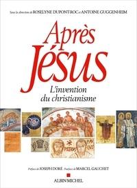 Roselyne Dupont-Roc et Antoine Guggenheim - Après Jésus - L'invention du christianisme.