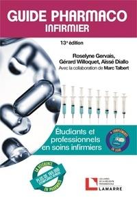 Roselyne Gervais et Gérard Willoquet - Guide pharmaco infirmier - Etudiants et professionnels en soins infirmiers.