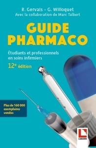 Roselyne Gervais et Gérard Willoquet - Guide pharmaco - Etudiants et professionnels en soins infirmiers.