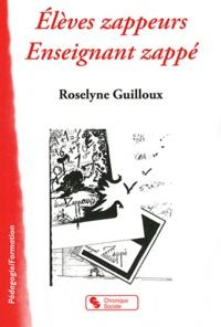 Roselyne Guilloux - Elèves zappeurs Enseignant zappé.