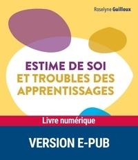 Roselyne Guilloux - Estime de soi et troubles des apprentissages.