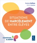 Roselyne Guilloux - Situations de harcelement entre élèves.