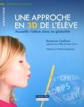 Roselyne Guilloux - Une approche en 3D de l'élève - Accueillir l'élève dans sa globalité.