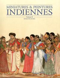 Miniatures & peintures indiennes- Volume 2 - Roselyne Hurel |