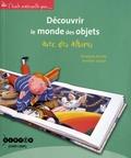 Roselyne Jacinto et Annette Vouhé - Découvrir le monde des objets avec des albums.