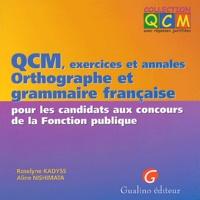 Roselyne Kadyss et Aline Nishimata - QCM, exercices et annales Orthographe et grammaire française pour les candidats aux concours de la Fonction publique.
