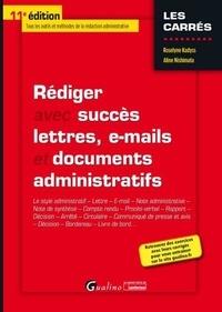 Roselyne Kadyss et Aline Nishimata - Rédiger avec succès lettres, e-mails et documents administratifs.