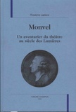 Roselyne Laplace - Monvel - Un aventurier du théâtre au siècle des Lumières.