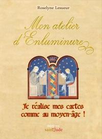 Roselyne Lesueur - Mon atelier d'enluminure - Je réalise mes cartes comme au Moyen-Age.