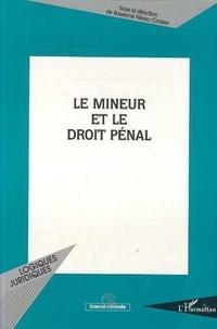 Roselyne Nérac-Croisier et  Collectif - Le mineur et le droit pénal.