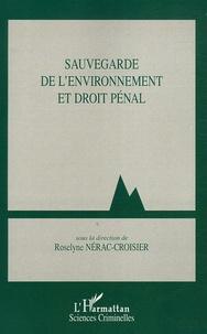 Roselyne Nérac-Croisier et Jocelyne Castaignede - Sauvegarde de l'environnement et droit pénal.