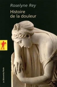 Roselyne Rey - Histoire de la douleur.