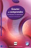 Roselyne Roesch et Rosalba Rolle-Harold - Ecouter et comprendre - La France au quotidien. 1 CD audio