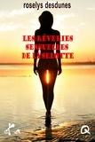 Roselys Desdunes - Les rêveries sensuelles de Lyselotte.
