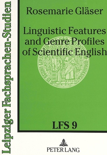Rosemarie Gläser - Linguistic Features and Genre Profiles of Scientific English.