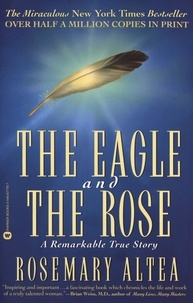 Rosemary Altea - The Eagle and the Rose - A Remarkable True Story.