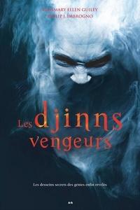 Rosemary Ellen Guiley et Philip J. Imbrogno - Les djinns vengeurs - Les desseins secrets des génies enfin révélés.