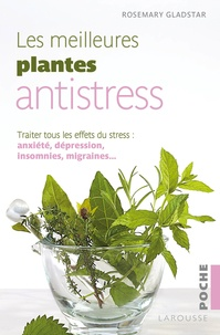Rosemary Gladstar - Les meilleures plantes antistress.