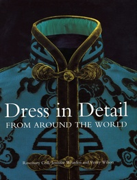 Rosemary Grill et Jennifer Wearden - Dress in Detail - From Around the World.