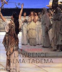 Rosemary J Barrow - Lawrence Alma-Tadema - édition en langue anglaise.